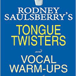 Tongue Twisters and Vocal Warm-Ups: Conversation with Rodney Saulsberry