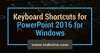 Keyboard Shortcuts for PowerPoint 2016 for Windows