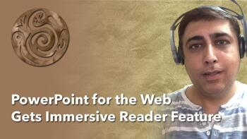 New Features in PowerPoint: PowerPoint for the Web Gets Immersive Reader