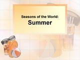 Seasons of the World: Summer