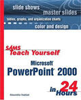 Sams Teach Yourself Microsoft PowerPoint 2000 in 24 Hours