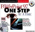 Microsoft PowerPoint 97 One Step at a Time