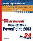 Teach Yourself Microsoft Office PowerPoint 2003 in 24 Hours