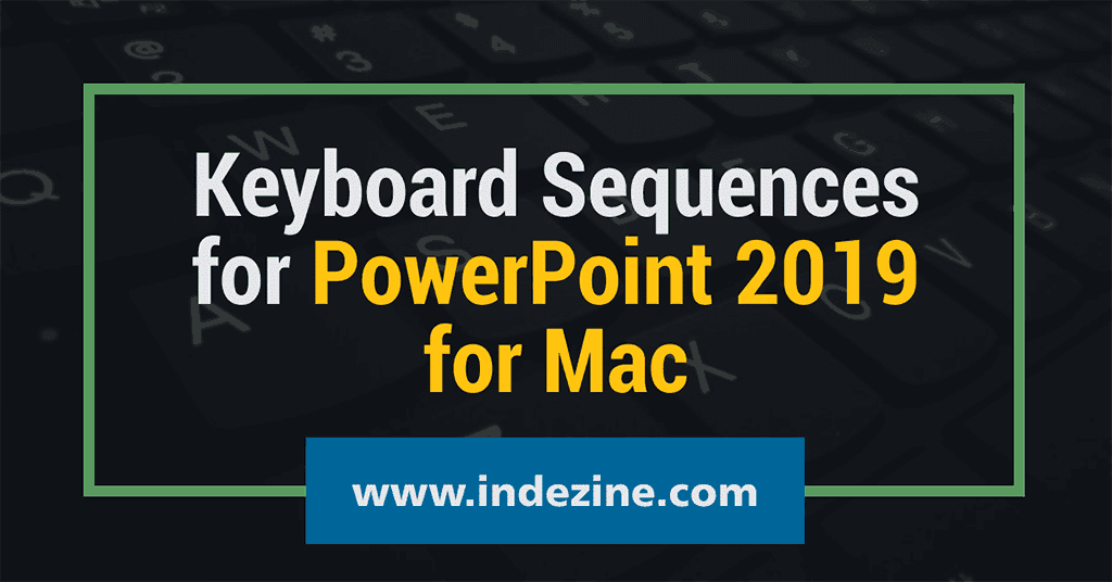 Keyboard Sequences for PowerPoint 2019 for Mac