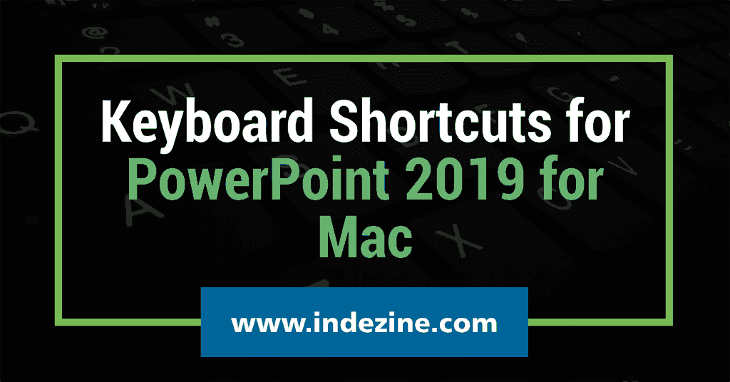 Keyboard Shortcuts for PowerPoint 2019 for Mac