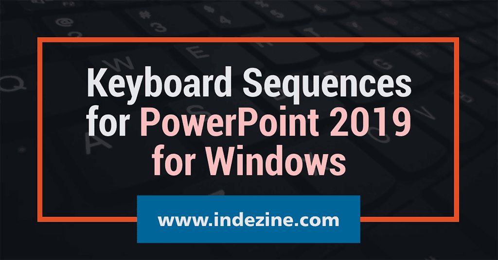 Keyboard Sequences for PowerPoint 2019 for Windows