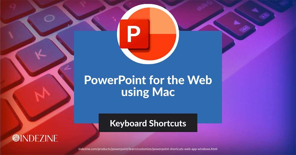 Keyboard Shortcuts for PowerPoint Online on Mac