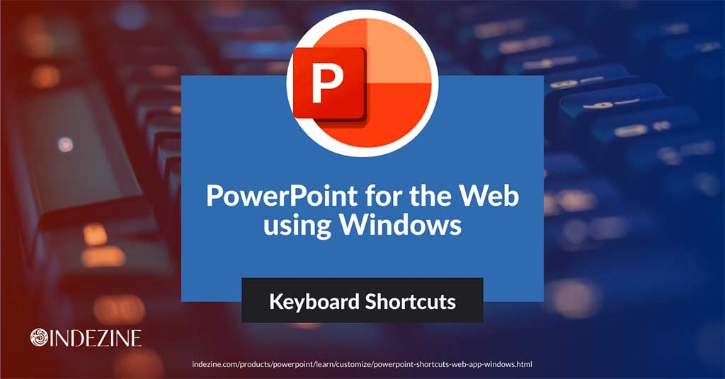 Keyboard Shortcuts for PowerPoint Online on Windows