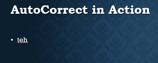 Before AutoCorrect in PowerPoint 365