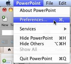 Choose PowerPoint | Preferences