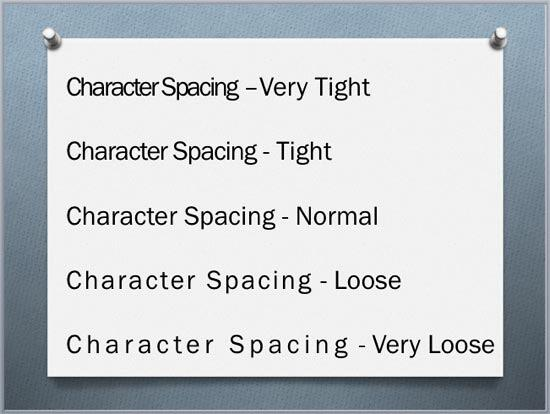 Text applied with various Character Spacing options