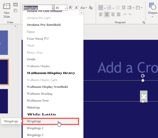 Change the font to Wingdings