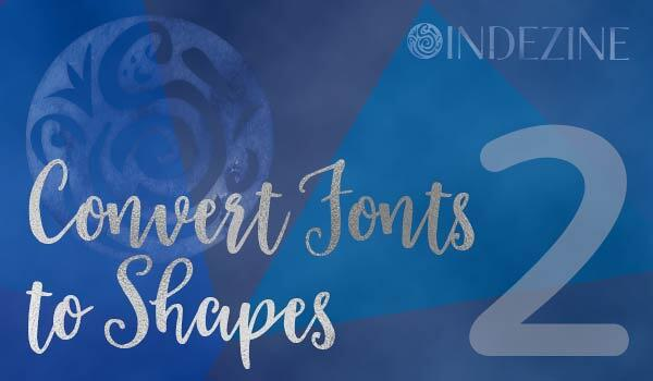 Convert Fonts to Shapes