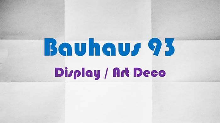 Bauhaus 93 display / art deco